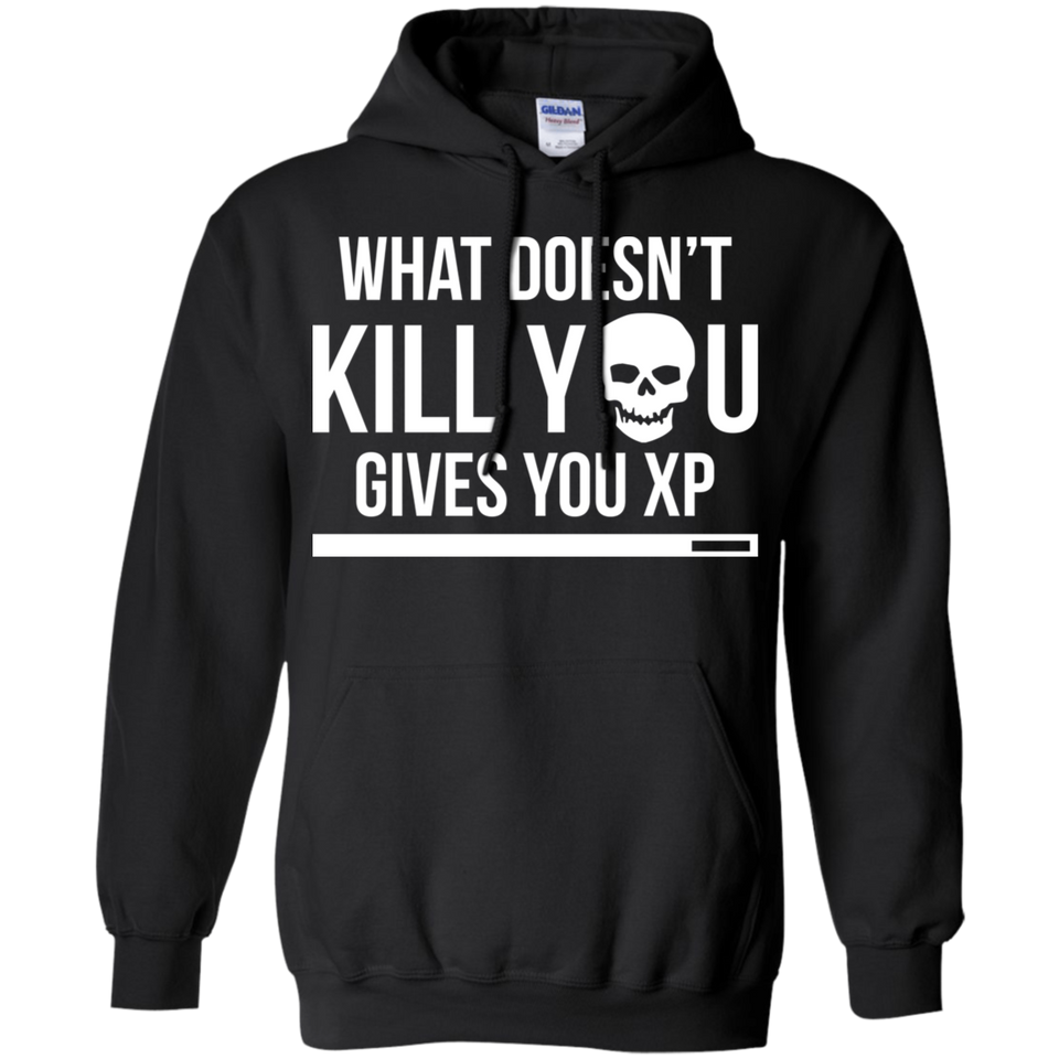 What Doesn't Kill You Gives You XP - RPG Video Gaming Pullover Hoodie