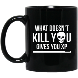 What Doesn't Kill You Gives You XP 11 oz. Black Mug What Doesn't Kill You Gives You XP 11 oz. Black Mug