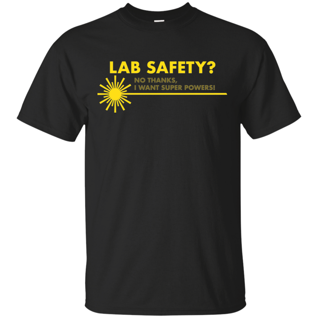 Screw Lab Safety I Want Superpowers