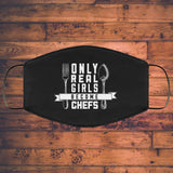 Only Real Girls Become Chefs - Chef Face Mask Only Real Girls Become Chefs - Chef Face Mask
