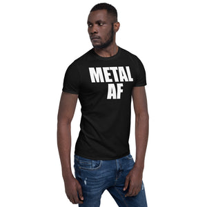 Metal AF Unisex T-Shirt black metal death metal metalcore progressive metal sludge metal power metal, metal shirt, metal t shirt