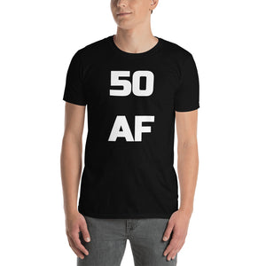 50 AF - 50th Birthday Shirt - Fiftieth Birthday Unisex T-Shirt 50 AF - 50th Birthday Shirt - Fiftieth Birthday Unisex T-Shirt
