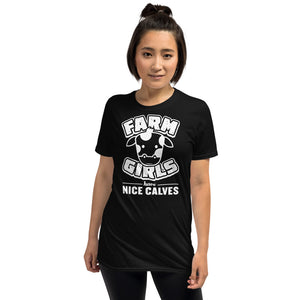 Farm Girls Have Nice Calves - Farming Unisex T-Shirt Farm Girls Have Nice Calves - Farming Unisex T-Shirt