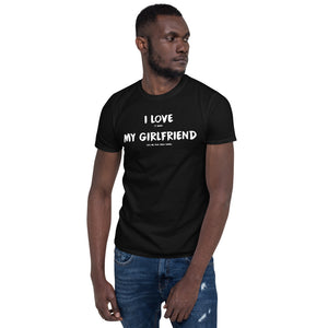 I Love It When My Girlfriend Lets Me Play Video Games Unisex T-Shirt I Love It When My Girlfriend Lets Me Play Video Games Unisex T-Shirt