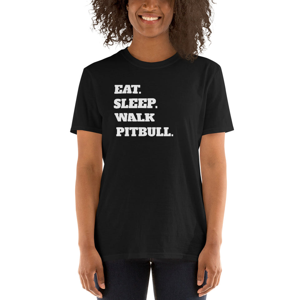 Eat Sleep Walk Pitbull - Pitbull Dog Pitbulls Dogs Unisex T-Shirt