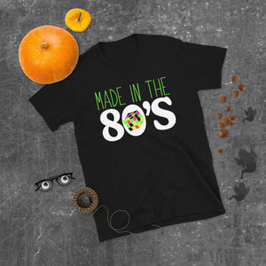 Made In The 80s Unisex T-Shirt Made In The 80s Unisex T-Shirt