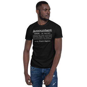 Accountant Someone Who Does Precision Guesswork Based On Unreliable Data Provided Unisex T-Shirt accountant accountants accounting shirts, accountant shirt, accountant t shirt