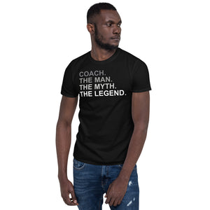 Coach The Man The Myth The Legend Unisex T-Shirt Coach The Man The Myth The Legend Unisex T-Shirt