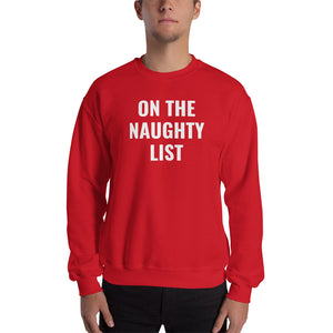 On The Naughty List Xmas Sweater | Christmas Ugly Sweater Sweatshirt