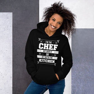 I'm The Chef Get Over It Or Get Outta The Kitchen Unisex Hoodie I'm The Chef Get Over It Or Get Outta The Kitchen Unisex Hoodie