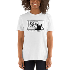 You Have Got To Be Kitten Me.. - Cat Lover Cats Unisex T-Shirt kitten kitty Cat Cats Shirt Cat lover Cats Shirt cat shirts, funny cat shirts,