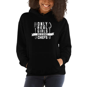 Only Real Girls Become Chefs Hoodie Only Real Girls Become Chefs Hoodie