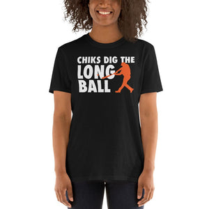 Chicks Dig The Long Ball - Baseball Unisex T-Shirt baseball shirt, baseball t shirt