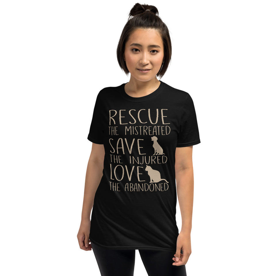 Rescue The Mistreated Save The Injured Love The Abandoned - Dogs & Cats Lovers Unisex T-Shirt