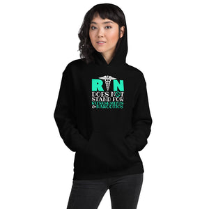 Registered Nurse RN Does Not Stand For Refreshments & Narcotics Unisex Hoodie RN Registered Nurse Nursing