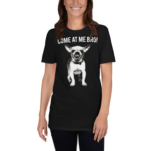 Come At Me Bro Chihuahua Dog Lover Dogs Chihuahuas Unisex T-Shirt Come At Me Bro Chihuahua Dog Lover Dogs Chihuahuas Unisex T-Shirt
