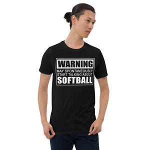 Warning May Spontaneously Start Talking About Softball Unisex T-Shirt Warning May Spontaneously Start Talking About Softball Unisex T-Shirt