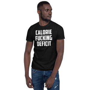 Calorie Fucking Deficit Unisex T-Shirt gym t shirt, fitness shirts, workout shirt