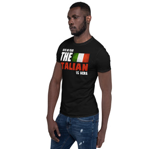 Have No Fear The Italian Is Here Unisex T-Shirt Italian shirt, italian t shirt, italian tshirt, italy shirt, italy t shirt, italy tshirt