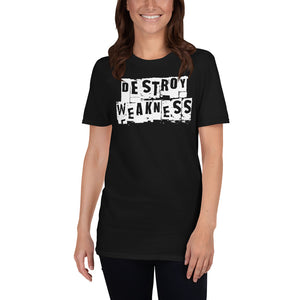 Destroy Weakness Workout Motivation - Gym Workout Fitness Unisex T-Shirt gym shirt, gym t shirt, gym tshirt, workout shirt, workout t shirt, workout tshirt, fitness shirt, fitness t shirt, fitness tshirt
