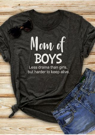 Mom Of Boys Less Drama Than Girls, But Harder To Keep Alive T-Shirt