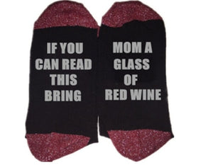 If You Can Read This Bring Mom A Glass Of Red Wine Socks If You Can Read This Bring Mom A Glass Of Red Wine Socks