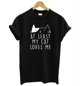 At Least My Cat Loves Me Print T-Shirt At Least My Cat Loves Me Print T-Shirt