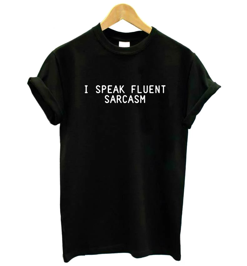 I SPEAK FLUENT SARCASM Letters Women T-shirt