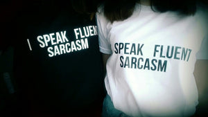 I SPEAK FLUENT SARCASM Letters Women T-shirt I SPEAK FLUENT SARCASM Letters Women T-shirt
