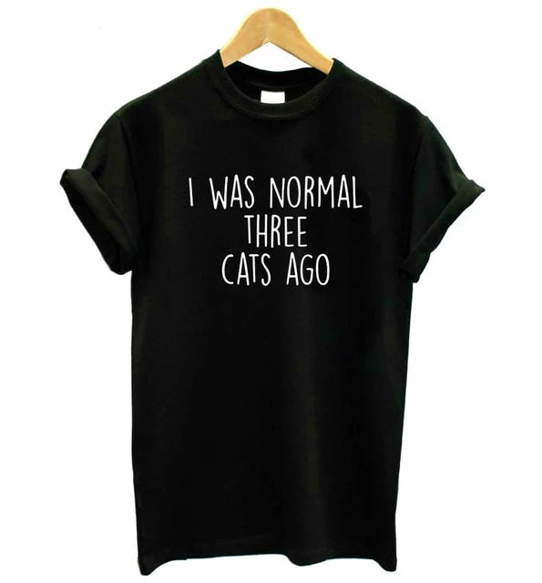 I Was Normal Three Cats Ago Women T-Shirt