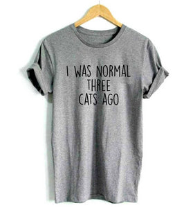 I Was Normal Three Cats Ago Women T-Shirt I Was Normal Three Cats Ago Women T-Shirt