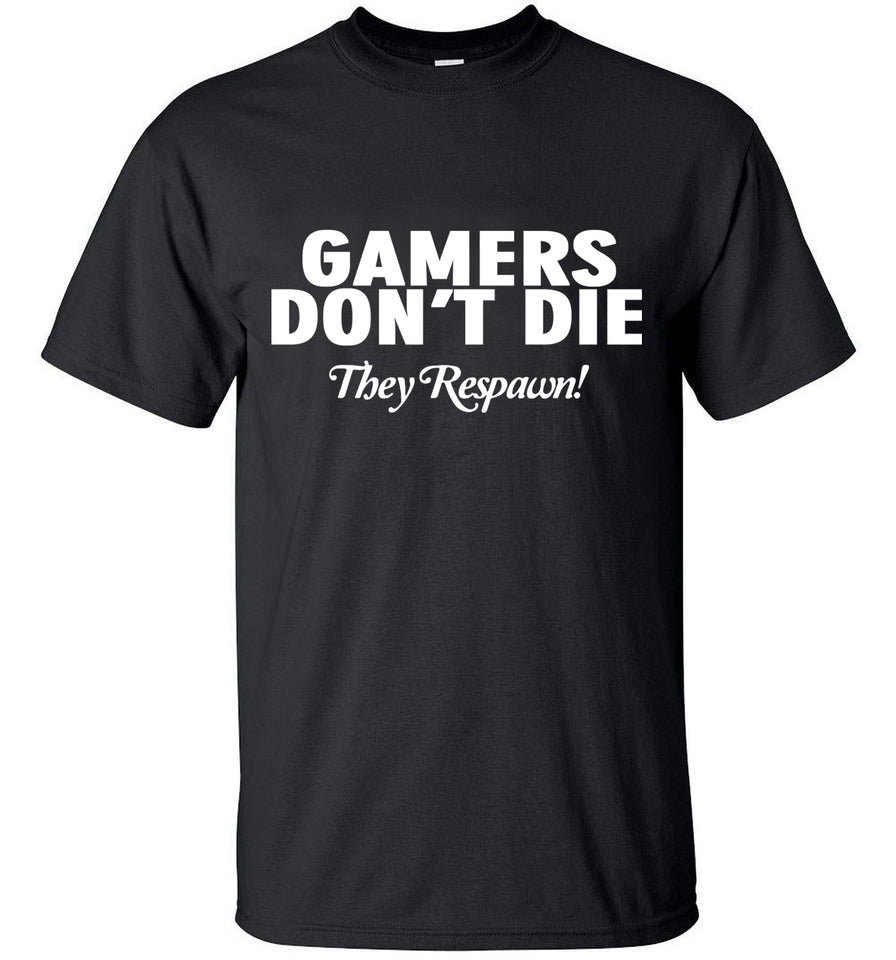 Gamers Don't Die They Respawn Video Game T-Shirt