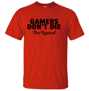 Gamers Don't Die They Respawn Video Game T-Shirt Gamers Don't Die They Respawn Video Game T-Shirt