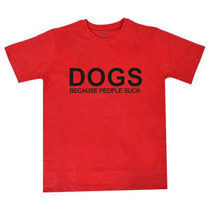 Dogs Because People Suck T-Shirt Dogs Because People Suck T-Shirt