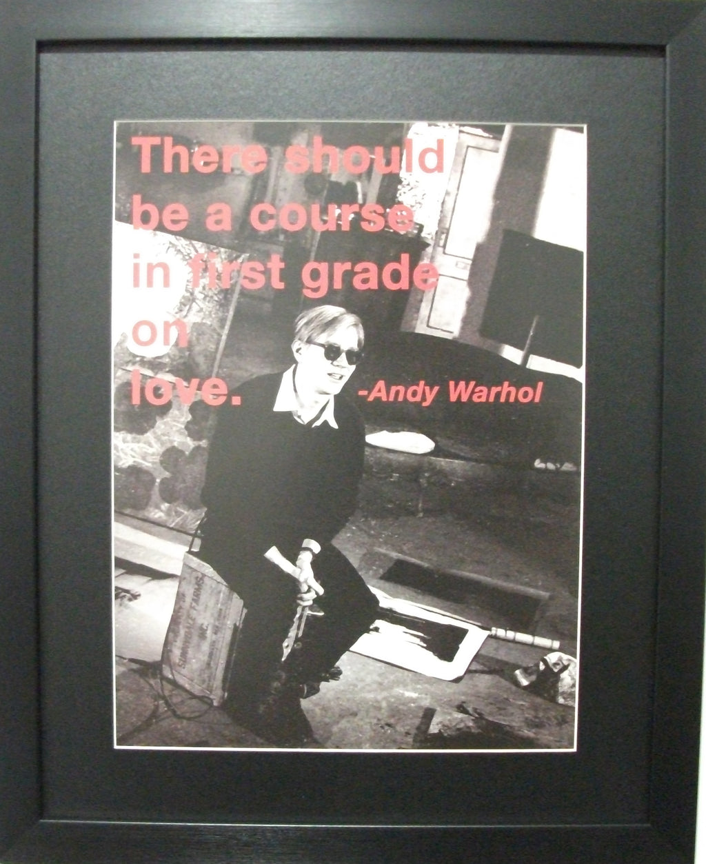 Andy Warhol-There should be a course in first grade on love