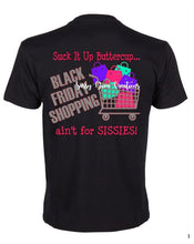 Suck It Up Buttercup / Black Friday Shirt