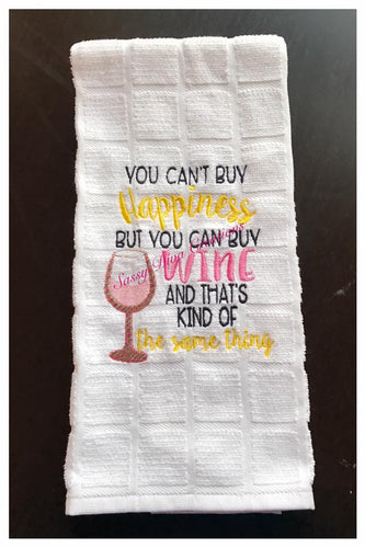You Can't Buy Happiness Kitchen Towel