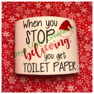 """When You Stop Believing"" Christmas Toilet Paper"
