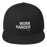 WORK HARDER | Flat Bill Cap
