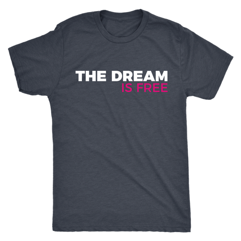 The Dream is Free, Hustle Sold Separately Tee Mens