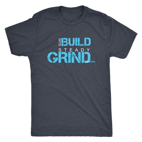 Slow Build Steady Grind Mens Triblend T-Shirt