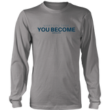 What You Think You Become Long Sleeve Shirt
