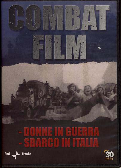 Combat Film  Vol.3   Donne in Guerra  Sbarco in Italia