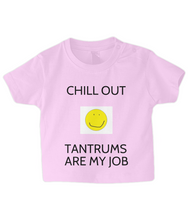 """CHILL OUT :) TANTRUMS ARE MY JOB"" CHILD's T-SHIRT"