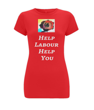 "Pop Art Rose ""Help Labour Help You"" on Ladies Feel Good Stretch Longer Cotton T-Shirt"