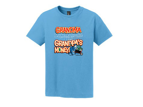 GRANDMA bought me this shirt...with grandpa's money!