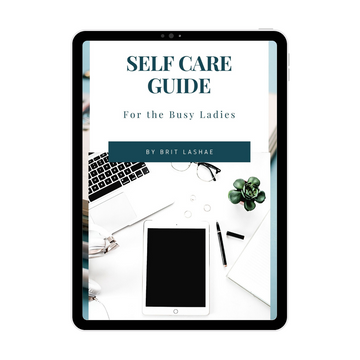 Self Care Guide for the Busy Ladies