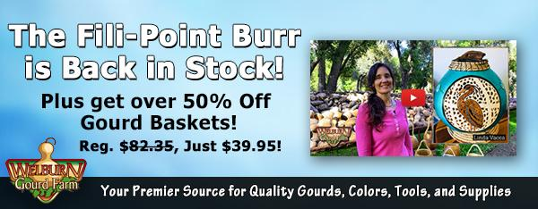 April 18, 2020: Fili-Point burrs back in stock, plus over 50% Off Baskets!