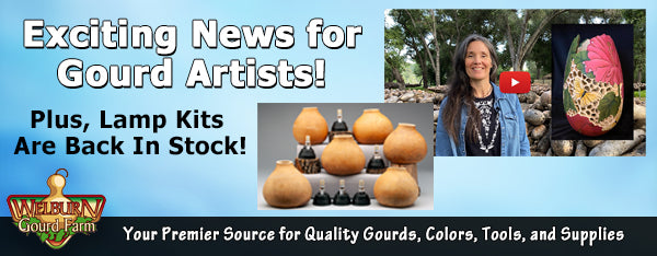 "April 22, 2020: NEW ""Gourd Art Marketplace,"" plus Lamp Kits back in stock and more!"