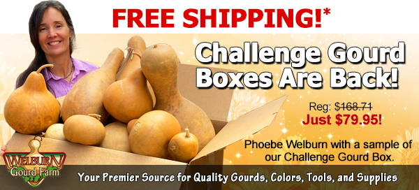 "May 15, 2021: FREE shipping on the HUGE ""Challenge Gourds"" box, plus Last Chance to Get a FREE Gift!"